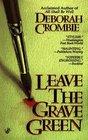 Leave the Grave Green (Duncan Kincaid / Gemma James, Bk 3)