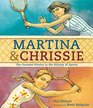 Martina  Chrissie The Greatest Rivalry in the History of Sports