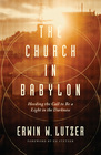 The Church in Babylon Heeding the Call to Be a Light in the Darkness