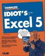The Complete Idiot's Guide to Excel