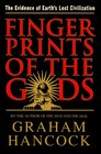 Fingerprints Of The Gods : The Evidence of Earth\'s Lost Civilization