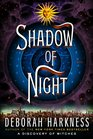 Shadow of Night (All Souls, Bk 2)