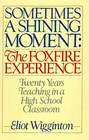 Sometimes a Shining Moment The Foxfire Experience
