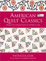 American Quilt Classics From the Collection of Patricia Cox With Maggi McCormick Gordon
