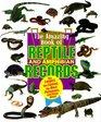 Animal Records - Amazing Book of Reptile  Amphibian Records
