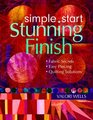 Simple Start-Stunning Finish Fabric Secrets-Easy Piecing-Quilting Solutions