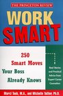Work Smart  The 250 Smart Moves Your Boss Already Knows