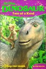 Dinosaurs: Two of a Kind (Walt Disney Pictures Presents)