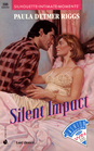 Silent Impact (Silhouette Intimate Moments, No 398)