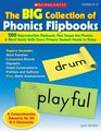 The Big Collection Of Phonics Flipbooks 200 Reproducible Flipbooks That Target the Phonics  Word Study Skills Every Primary Student Needs to Know