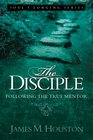 The Disciple: Following the True Mentor (Volume 5, Soul's Longing Series)