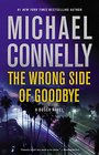 The Wrong Side of Goodbye (Harry Bosch, Bk 19) (Audio CD) (Unabridged)