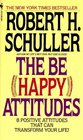 The Be (Happy) Attitudes : 8 Positive Attitudes That Can Transform Your Life