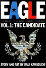 Eagle:The Making Of An Asian-American President, Volume 1: Candidate (Eagle)