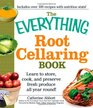 The Everything Root Cellaring Book: Learn to store, cook, and preserve fresh produce all year round! (Everything Series)