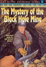 The Mystery of the Black Hole Mine (The D.J. Dillon Series)
