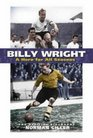 Billy Wright A Hero for All Seasons