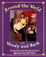 Around the World with Wendy and Barb More Tasting Low-Fat Recipes from the Authors of Spread Yourself Thin