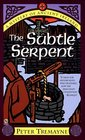 The Subtle Serpent (Sister Fidelma, Bk 4)