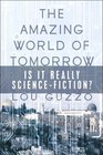 The Amazing World of Tomorrow Is It Really Science-Fiction