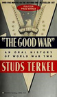 'The Good War': An Oral History of World War Two