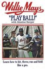 Willie Mays 'Play Ball'