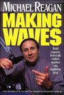 Making Waves: Bold Exposes from Talk Radio's Number One Nighttime Host