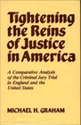 Tightening the Reins of Justice in America A Comparative Analysis of the Criminal Jury Trial in England and the United States