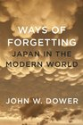 Ways of Forgetting Japan in the Modern World