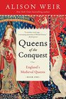 Queens of the Conquest England's Medieval Queens Book One