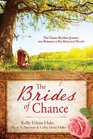 The Brides of Chance Collection The Chance Brothers Journey into Romance in Six Historical Novels