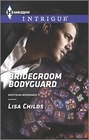 Bridegroom Bodyguard (Shotgun Weddings, Bk 3) (Harlequin Intrigue, No 1511)
