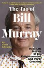 The Tao of Bill Murray RealLife Stories of Joy Enlightenment and Party Crashing