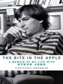 The Bite in the Apple: A Memoir of My Life With Steve Jobs