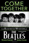 Come Together The Business Wisdom of The Beatles