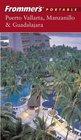 Frommer's Portable Puerto Vallarta Manzanillo and Guadalajara