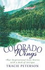 Colorado Wings: Four Inspirational Love Stories With a Dash of Intrigue (Inspirational Romance Collections)