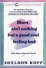 BLUES AIN'T NOTHING BUT A GOOD SOUL FEELING BAD : DAILY STEPS TO SPIRITUAL GROWTH (Fireside/Parkside Recovery Book)