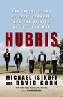 Hubris The Inside Story of Spin Scandal and the Selling of the Iraq War Library Edition