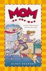 Mom on the Run A Mother's Hilarious Journey from Burn-Out to Glory