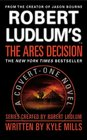 Robert Ludlum's The Ares Decision (Covert-One, Bk 8)