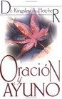 Oracion Y Ayuno/ Prayer and Fasting