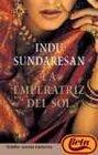 La Emperatriz Del Sol / The Feast of Roses