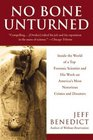 No Bone Unturned Inside the World of a Top Forensic Scientist and His Work on America's Most Notorious Crimes and Disasters