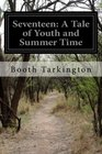 Seventeen A Tale of Youth and Summer Time And the Baxter Family Especially William