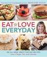 Eat What You Love-everyday 200 All-new Great-tasting Recipes Low in Sugar Fat and Calories