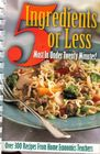 5 Ingredients or Less: Most in under Twenty Minutes