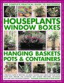 The Complete Guide to Successful Houseplants Window Boxes Hanging Baskets Pots  Containers A practical guide to selecting locating planting  and tips and over 2200 color photographs