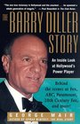 The Barry Diller Story  The Life and Times of America's Greatest Entertainment Mogul