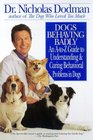Dogs Behaving Badly  An A-Z Guide to Understanding and Curing Behavorial Problems in Dogs